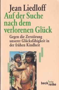 Jean Liedloff - Auf der Suche nach dem Verlorenen Glück
