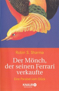 Der Mönch, der seinen Ferrari verkaufte - Robin S. Sharma